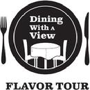 Dining With A View - Flavor Tour